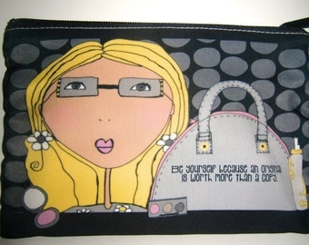 """Makeup Bag  6x9 -  """"Be yourself because an original is worth more than a copy."""""""