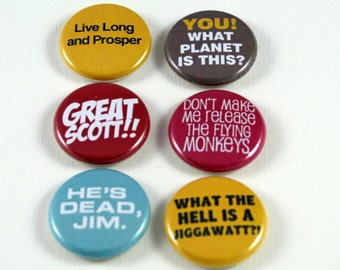 6 One Inch Sassy Sayings Buttons- Pinback, Flair, Hollow Back, Flat Back Button Set #2