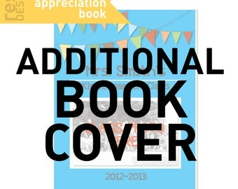 ADD on PRODUCT: ADDITIONAL Cover for Teacher Appreciation Printable Book Order