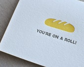 You're on a Roll Punny Food Letterpress Greeting Card with Envelope