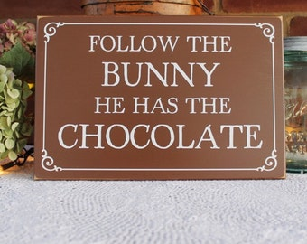 Follow The Bunny Wood Easter Sign Chocolate  Easter Decor Easter Bunny