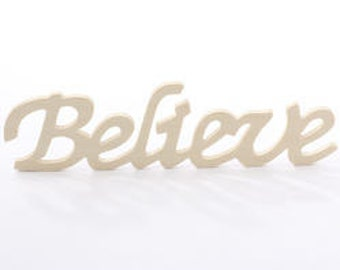 """Unfinished Wood """"Believe"""" Cutout"""
