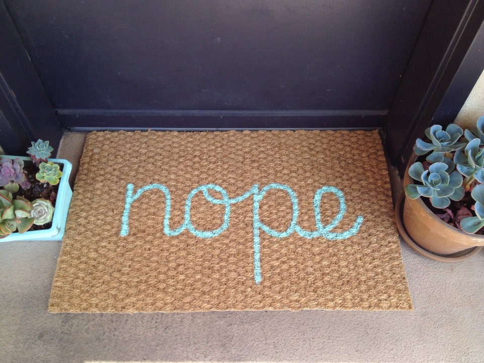 Nope Welcome Door Mat By Itsonlyyou On Etsy