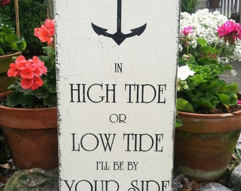 Wedding Signs, NAUTICAL WEDDING Sign, Bride and Groom Sign, In High Tide or Low Tide, ANCHOR, 24 x 12