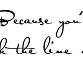 Because you're mine, I walk the Line vinyl wall lettering sticker words