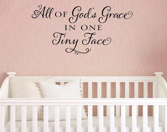 Nursery wall decal - nursery wall art - All of God's Grace in one Tiny Face - vinyl wall decal nursery decor crib decal baby decor