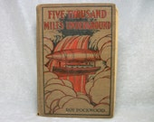 Five Thousand Miles Underground by Roy Rockwood - Antique Book - 1908 edition