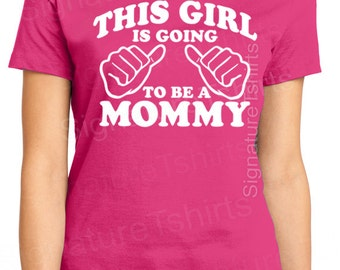 New Mom Gift - This Girl is going to be a Mommy Fine Jersey Womens T shirt Valentine's Day Gift Baby Pregnancy shirt shower  Mom to be shirt