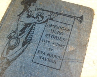 American Hero Stories 1492-1865, Eva March Tapan, Houghton Mifflin Co., Grade School, History, Dated 1920  (686-13)