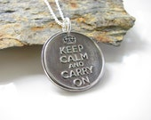 Keep Calm and Carry On - Hand Made from Fine Silver Necklace on Sterling Chain - Made to Order