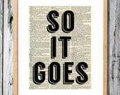 Kurt Vonnegut So it Goes - Art Print on Vintage Antique Dictionary Paper