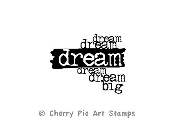 DREAM BIG - CLiNG RuBBer STaMP for acrylic block by Cherry Pie Art Stamps