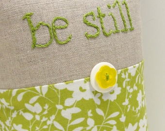 "hand-embroidered pillow - ""be still"" in green on natural linen with white and green floral print- serene, calm, meditation, tranquility"