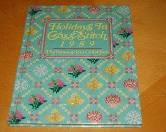 Vanessa-Ann's HOLIDAY In CROSS STITCH 1989 - Vintage Hardback Craft Book - Months, Suppliers, Motifs, Patterns