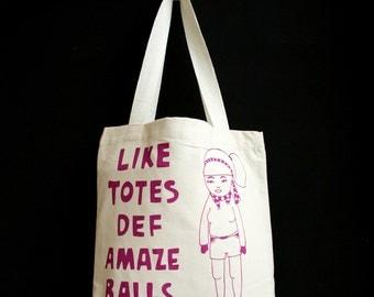 Tote Bag - Like Totes Def Amaze Balls