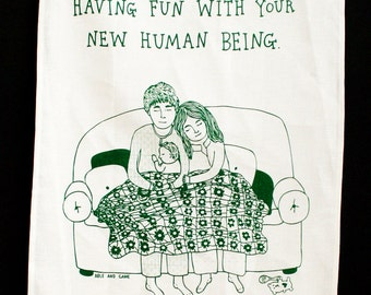 Tea Towel - I Hope You Guys Are Having Fun With Your New Human Being