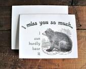 I miss you... - Greeting Card