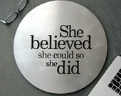 """Recycled steel outdoor art """"She believed she could so she did"""""""