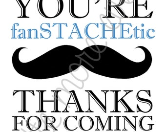 Little Man/Mustache Party Sign (4x6) - You're fanSTACHEtic! (Digital File)