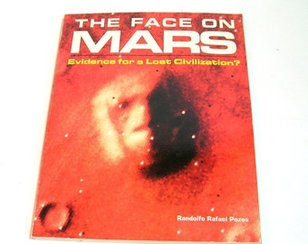 The Face On Mars, Evidence For A Lost Civilization By Randolfo Rafael Pozos