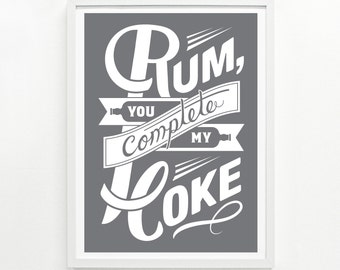 Bar Sign, Alcohol Sign, Funny Kitchen Sign, Gifts for Her, Rum and Coke - Rum & Coke 9 x 12 poster:
