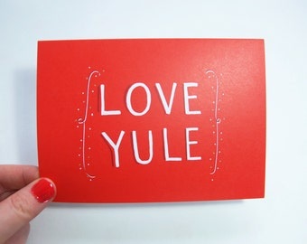 LOVE YULE - Hand Lettered Type - Christmas Card