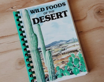Vintage Book | WILD FOODS of the DESERT Cookbook by Darcy Williamson (1989) | Free Shipping