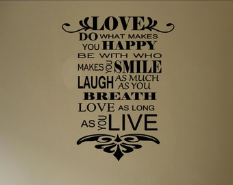 Vinyl wall quotes Wall lettering Sayings #0616 LOVE Do what makes you happy Be with who makes you smile....
