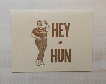 Hey Hun Letterpress Card