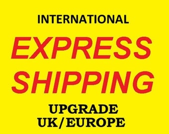 Upgrade to Express Shipping for International Orders - UK and EUROPE