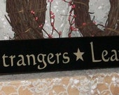 Enter as Strangers Leave as Friends - Primitive Country Painted Wall Sign, Country Decor, Primitive Sign