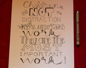 9x12 original hand lettered print - children are the most important work