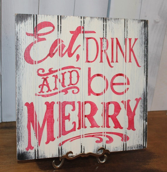 EAT DRINK and be MERRY Sign/Christmas Sign/Red/White/Christmas Party Decor