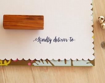 Kindly Deliver To Olive Wood Stamp