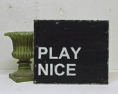 Simple Family Rule Office, Playroom, Man Cave Workplace Rule. Wood Sign. Play Nice