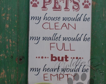 Without My Pets 2, Primitve Word Art Typography Pine Wall Sign