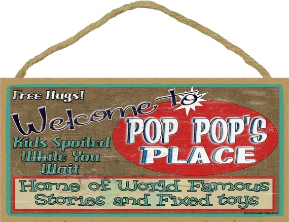 "Welcome To POP POP'S Place Home of World Famous Stories and Fixed Toys Grandpa 5"" x 10"" Wall SIGN Plaque"