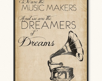 We Are the Music Makers • Art Print • Willy Wonka Arthur O'Shaugnessy We Are the Dreamers of Dreams