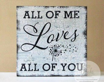 All of Me Loves All Of You Sign, Wedding Sign, Handcrafted Sign, Wedding Decoration