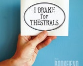 I brake for thestrals bumper sticker