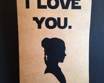I love you. I know. Star Wars love card. Han Solo. Princess Leia. Valentines card. Star Wars.