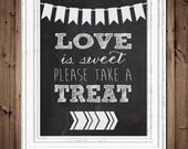 INSTANT DOWNLOAD - Love is Sweet Please Take a Treat - Typography - Calligraphy - Chalkboard style Wedding Decoration - Digital File