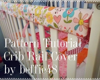 Super Simple Crib Rail Cover, Pattern, Tutorial W PHOTOS, Reversible pdf