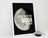 Love You to the Moon and Back Typography Print - Anniversary Gift, Nursery Room Decor, Planets,
