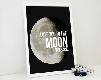 Love You to the Moon and Back Print, Moon Poster, Planets Art Print, Anniversary Gift, Nursery Room Decor, Gift for Scientist