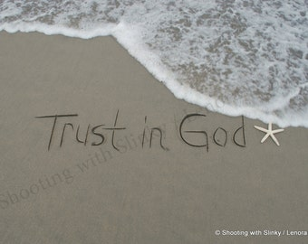 TRUST IN GOD - Sand Writing 8x10 Print, fine art photograph of writing in the real sand, crystal archive lustre, beach writing, home decor