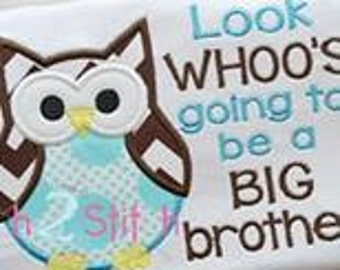 Personalized  Embroidered Applique Look Who's Going To Be A Big Brother Owl on T-shirt or Onesie