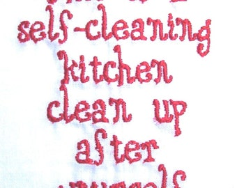This is a self-cleaning kitchen - embroidered flour sack towel