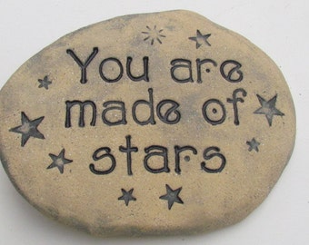 "Celestial Garden Art.  ""You are made of stars"". Ceramic art tile. Inspiring words hand pressed clay tile. Outdoor quality art. Moonlight"