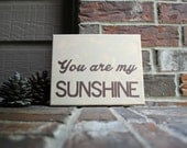 """You are my Sunshine painted onto 8""""x10"""" Stretched Canvas"""